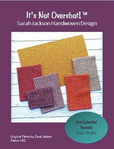 It's Not Overshot Pattern Download - by Sarah Jackson Handwoven Design