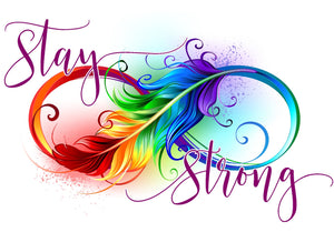 Stay Strong rainbow infinity