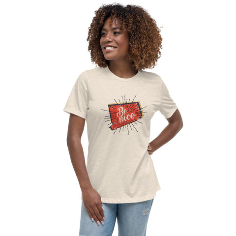 Women's Be Nice Relaxed Tee