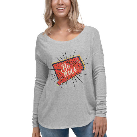 Women's Be Nice Long Sleeve Flowy Tee