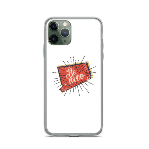 Be Nice iPhone Case