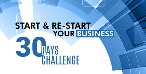 30 Day Challenge - Start & Re-Start Your Business