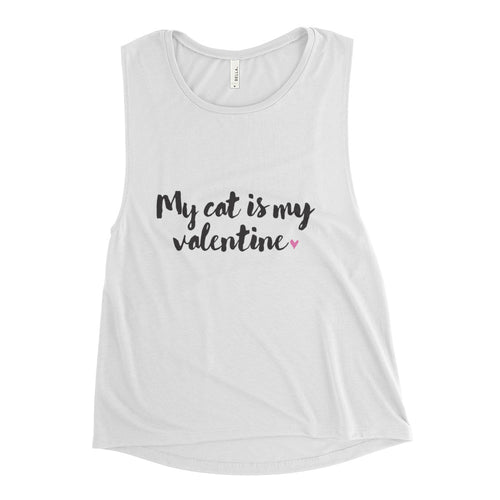 My Cat is my Valentine: Ladies' Muscle Tank