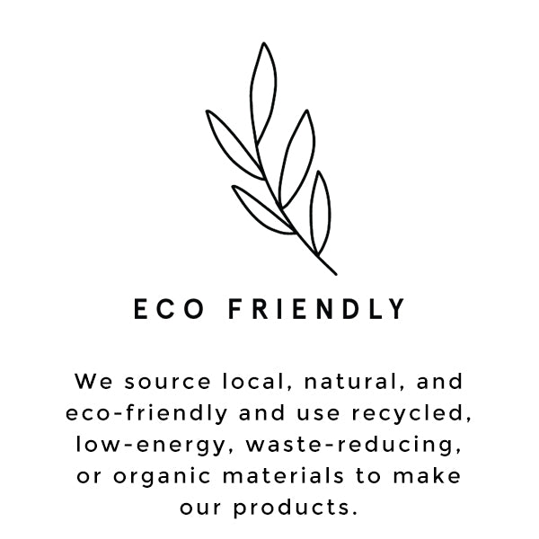 Raven + Lily is Eco Friendly by sourcing local, natural, organic materials