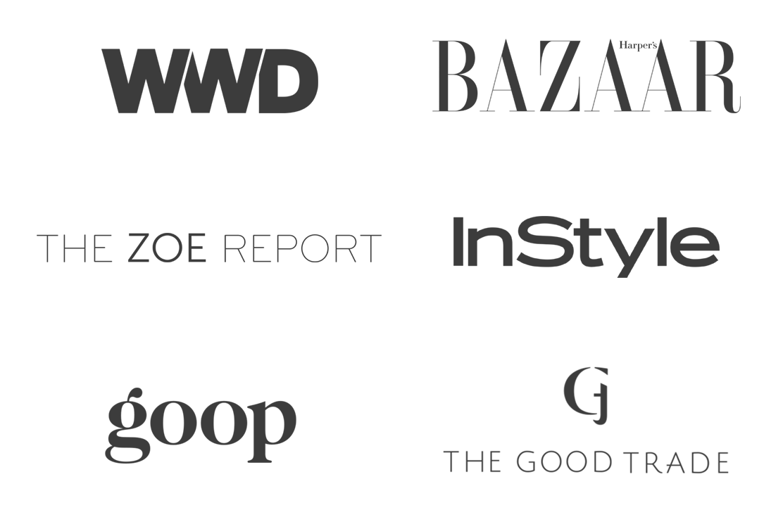 WWD | BAZAAR | THE ZOE REPORT | InStyle | goop | The Good Trade
