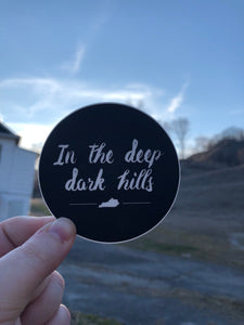 In the Deep Dark Hills Sticker Never Leave Harlan Alive Decal