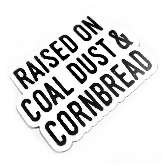 Raised on Coal Dust and Cornbread Sticker