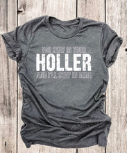 Grey heather tee with vintage distressed print in white with the words You stay in your holler and I'll stay in mine.