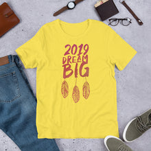 Dream BIG Unisex T-Shirt