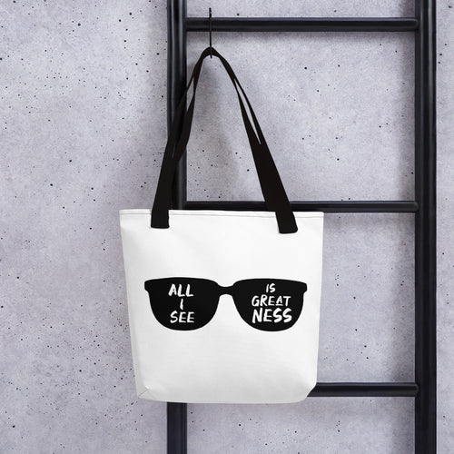 All I See Is Greatness Tote bag