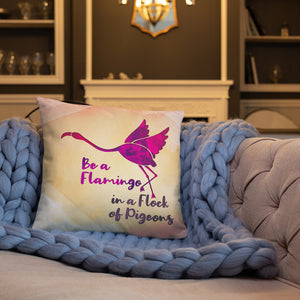 Be a Flamingo Soft Pillow