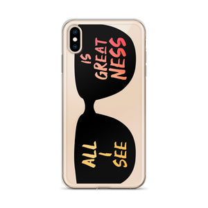 All I see Is Greatness iPhone Case