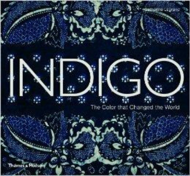Indigo: The Color That Changed the World