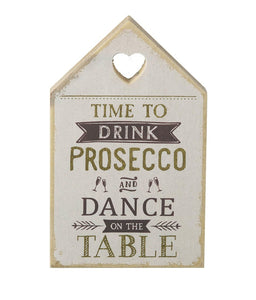 Time to drink Prosecco wooden sign