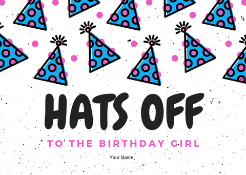 HATS OFF TO THE BIRTHDAY GIRL - GREETING CARD | Amy's Cart Singapore
