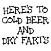 Here's To Cold Beer and Dry Farts funny Coffee Mug | Funny Beer Coffee Mugs Gifts (2 sizes)