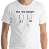 Are You Drunk? Funny Beer T-shirt Short Sleeve Unisex (4 Colors)