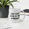 Funny Gifts For New Dad | Take It Easy On Me, My Wife Is Pregnant Coffee Mug | Funny Coffee Mugs Gifts (2 sizes)