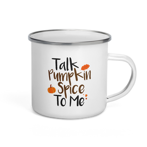 Talk Pumpkin Spice To Me Coffee Mug | Pumpkin Spice Latte | Fall Mug | Camping Coffee Mug