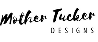 Mother Tucker Designs