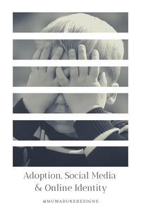 Adoption, Social Media & Online Identity