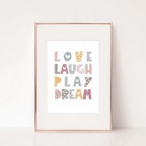 Love Laugh Play Dream print