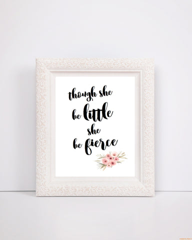 Though she be little she be fierce - Print
