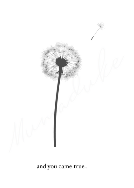 and you came true - Dandelion print
