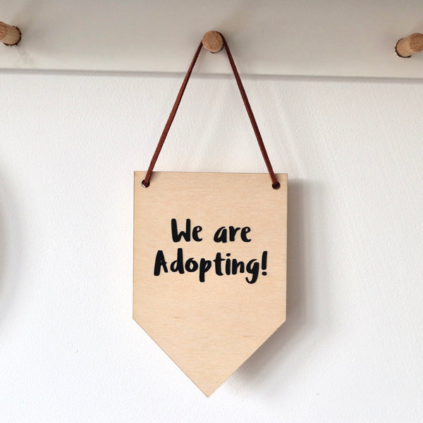 Adoption announcement wooden flag