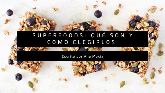 Superfoods: Qué Son y Cómo Escoger tu Superalimento Ideal
