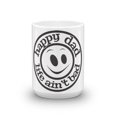 Happy Dad Life Ain't Bad Smiley Face Mug
