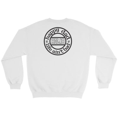 Happy Dad Life Ain't Bad HDLAB CENTER Sweatshirt