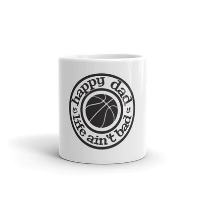 Happy Dad Life Ain't Bad Basketball Mug