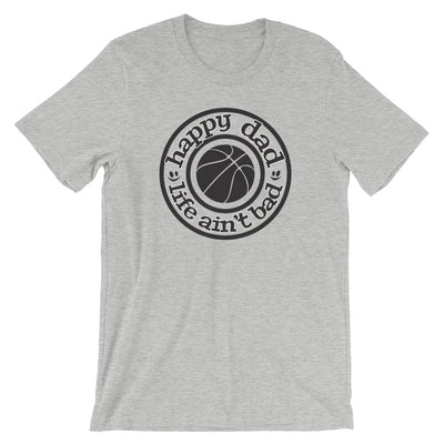 Happy Dad Life Ain't Bad Basketball Black Logo Short-Sleeve Unisex T-Shirt