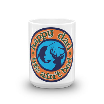 Happy Dad Life Ain't Bad Hunting & Fishing Mug