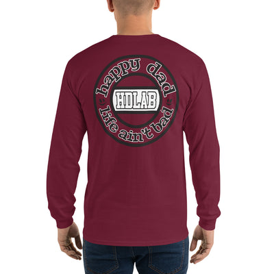 Happy Dad Life Ain't Bad HDLAB CENTER Long Sleeve T-Shirt