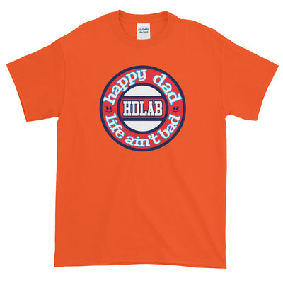 Happy Dad Life Ain't Bad HDLAB Color Gildan Short-Sleeve T-Shirt