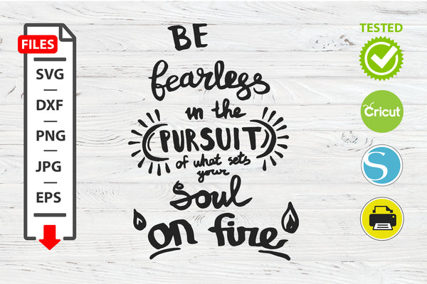 The soul on fire motivational quote SVG Cricut Silhouette design