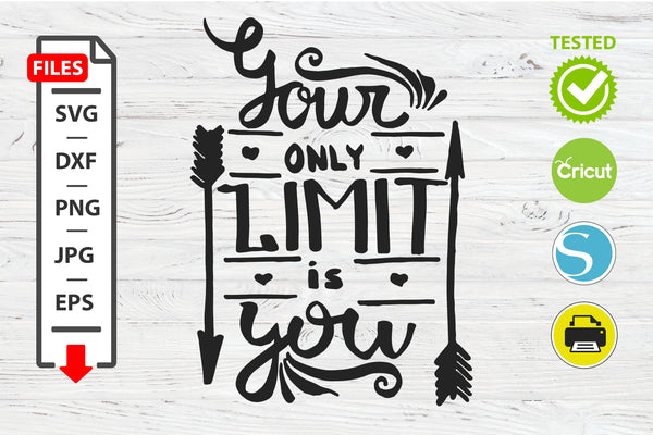 Your only limit is you motivational quote SVG Cricut Silhouette design