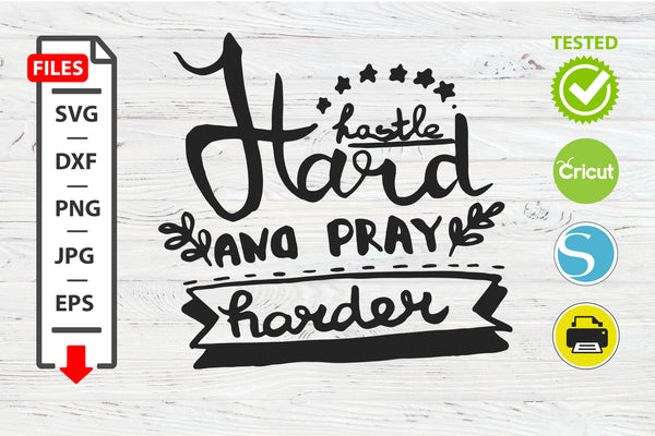 Hustle hard and play harder motivational quote SVG Cricut Silhouette design