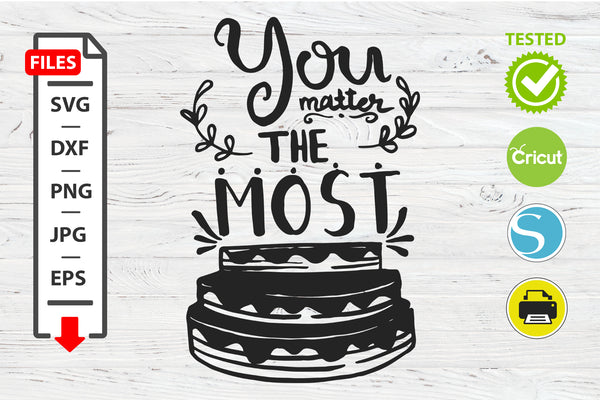 You matter the most motivational quote SVG Cricut Silhouette design