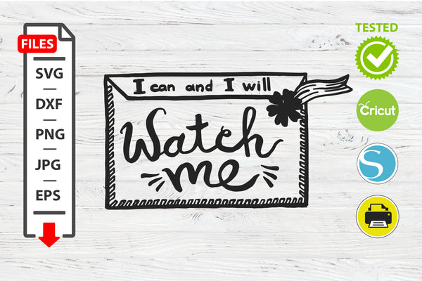 I can and I will watch motivational quote SVG Cricut Silhouette design
