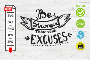 Be stronger than your excuses motivational quote SVG Cricut Silhouette design.