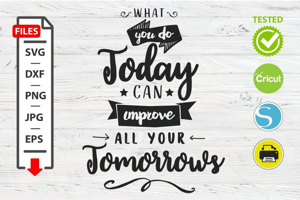 Can improve all your tomorrow motivational quote SVG Cricut Silhouette design Digital