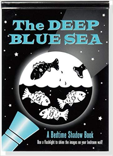 The Deep Blue Sea - A Bedtime Shadow Book