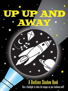 Up, Up, And Away! - A Bedtime Shadow Book