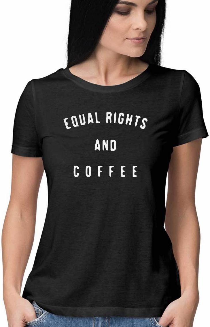 COFFEE GOES WITH EQUALITY T SHIRT