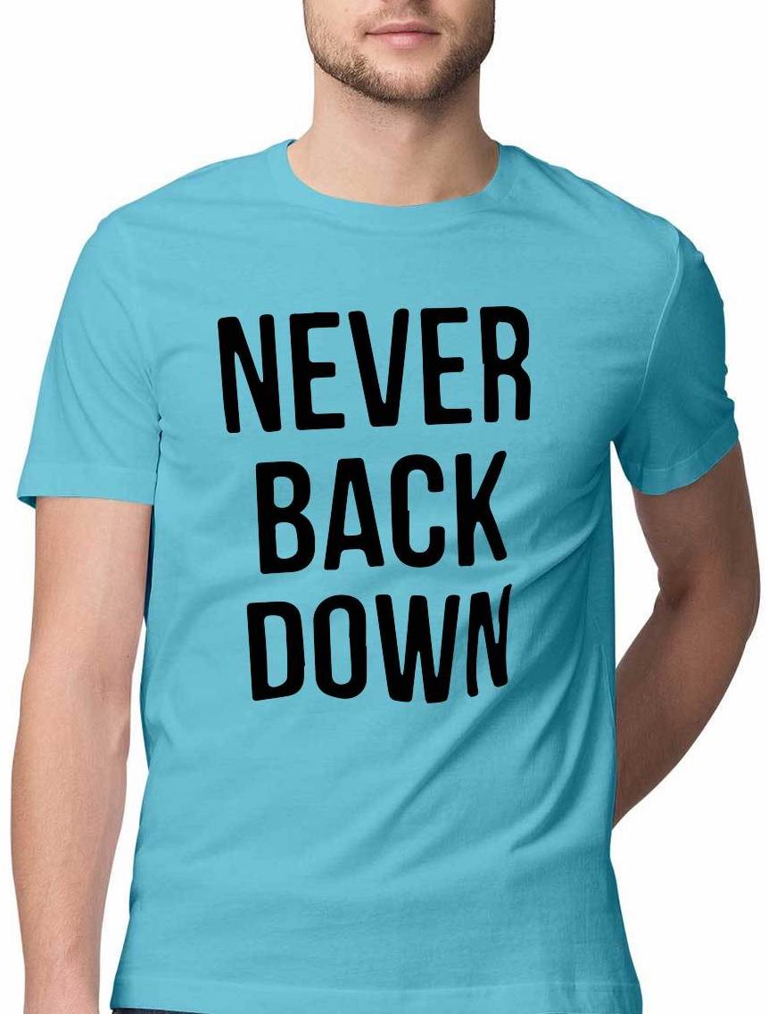 NEVER BACK DOWN  T SHIRT