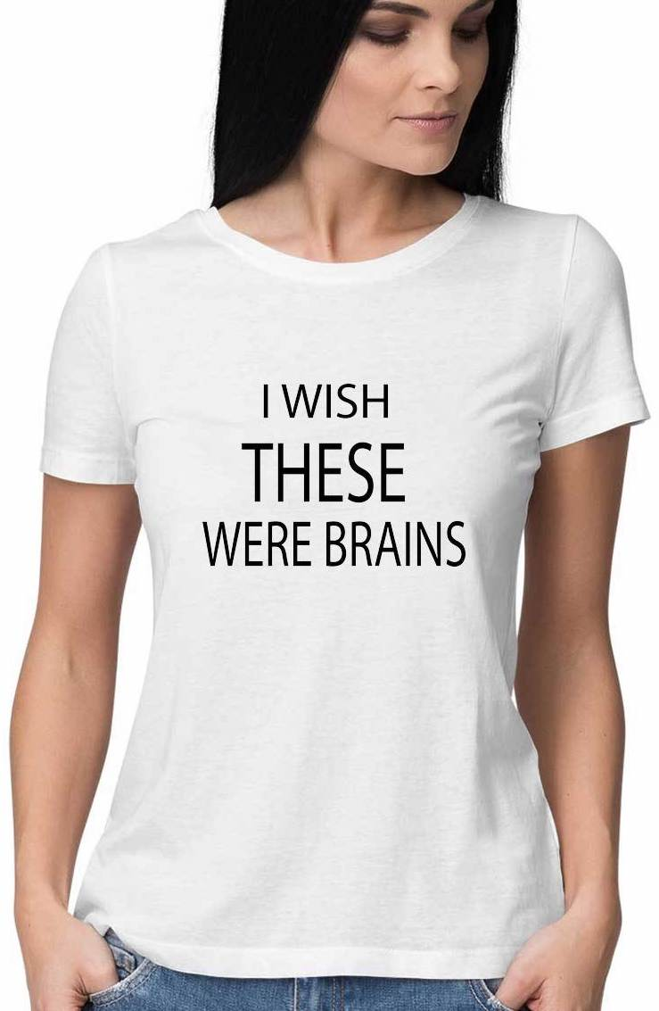 WISH THESE WERE BRAINS T Shirt