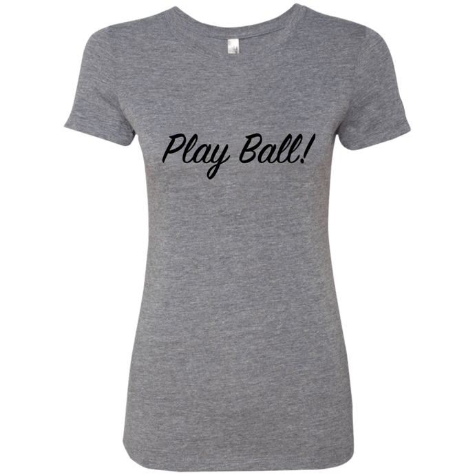 Play Ball! Triblend T-Shirt